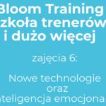 Szóste warsztaty Bloom Training
